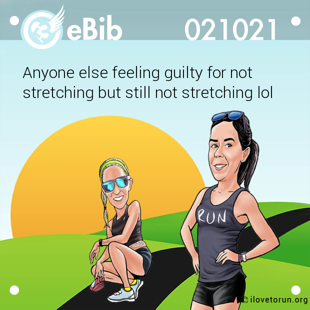 Anyone else feeling guilty for not  stretching but still not stretching lol