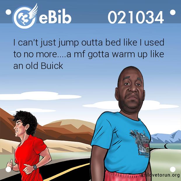 I can't just jump outta bed like I used 