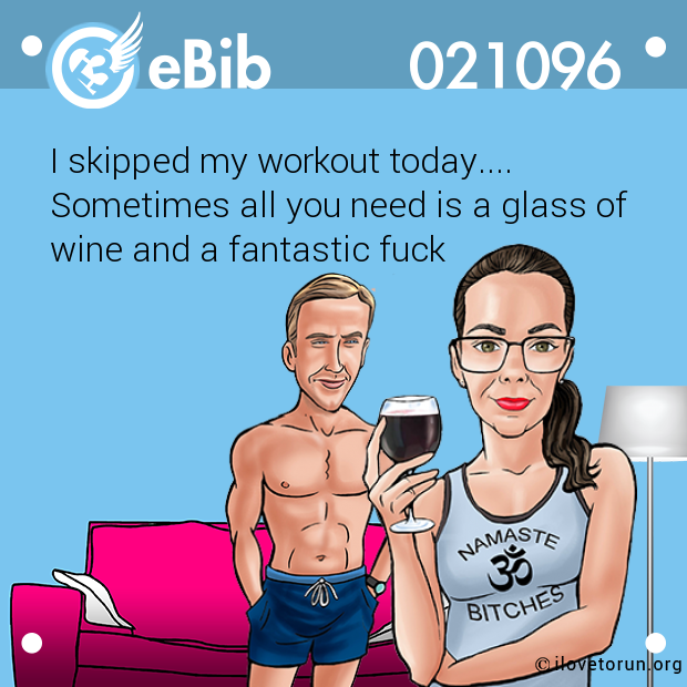 I skipped my workout today....