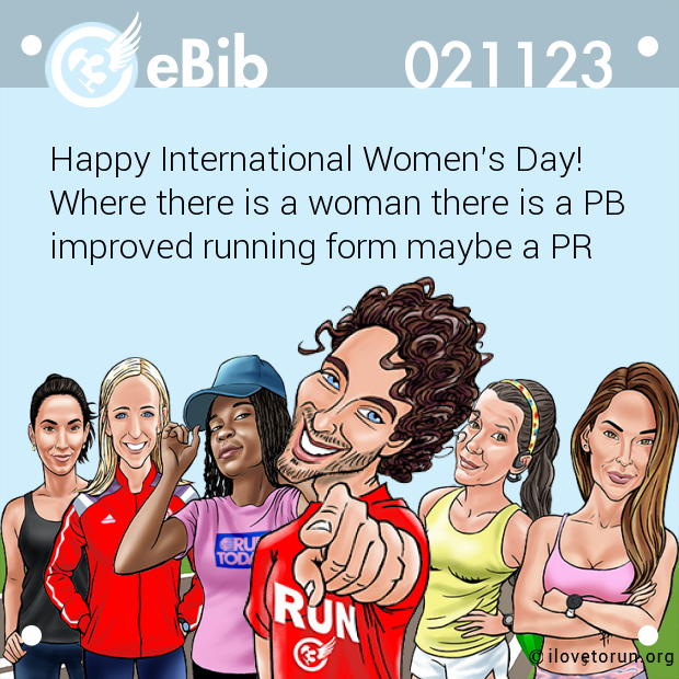 Happy International Women's Day!   Where there is a woman there is a PB improved running form maybe a PR