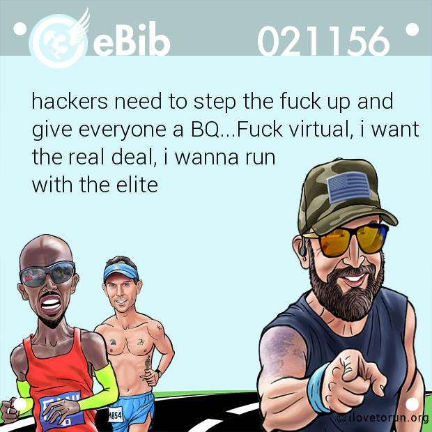 hackers need to step the fuck up and  give everyone a BQ...Fuck virtual, i want  the real deal, i wanna run with the elite
