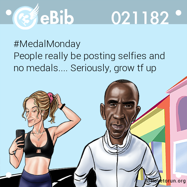 #MedalMonday  People really be posting selfies and  no medals.... Seriously, grow tf up