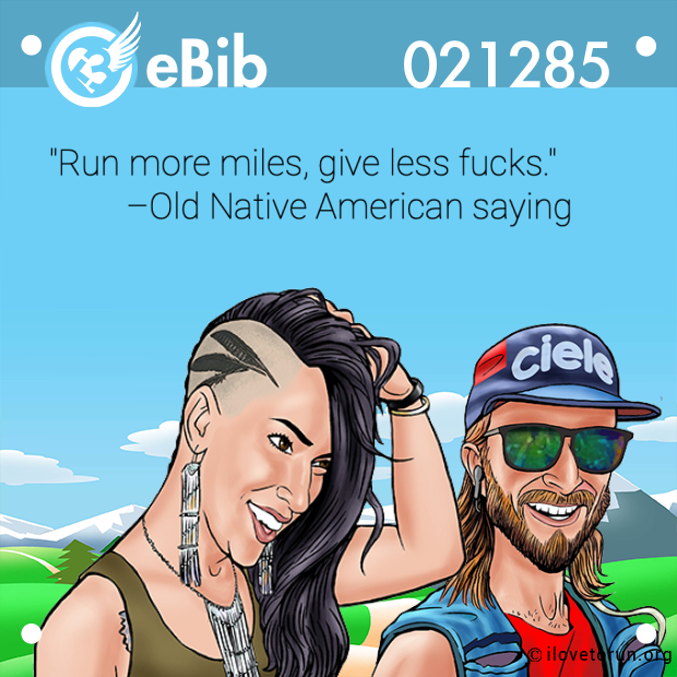 """Run more miles, give less fucks.""