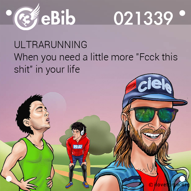 "ULTRARUNNING When you need a little more ""Fcck this shit"" in your life"