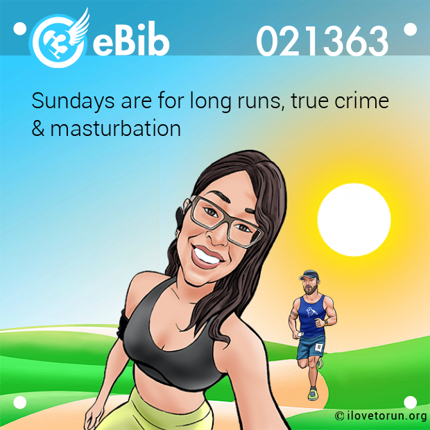 Sundays are for long runs, true crime  & masturbation