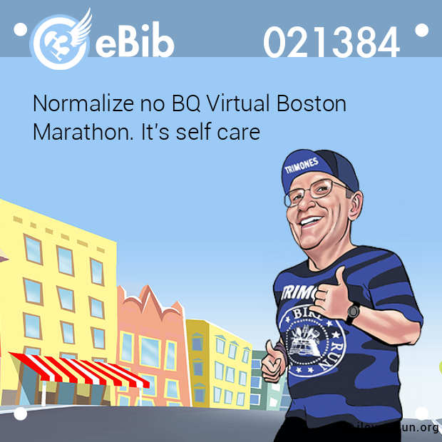 Normalize no BQ Virtual Boston Marathon. It's self care