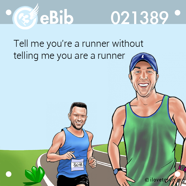 Tell me you're a runner without  telling me you are a runner