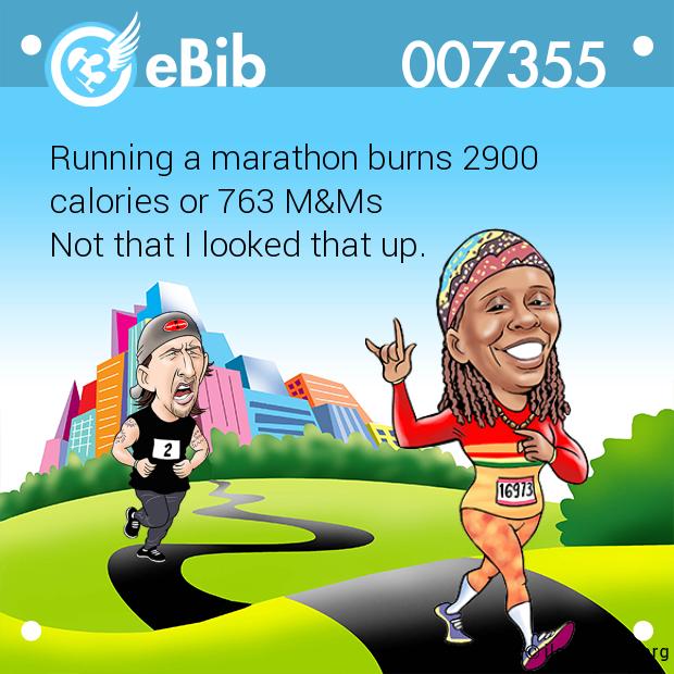 Burn More Calories Not Runnning: Running A Marathon Burns 2900 Calories Or 763 M&Ms Not