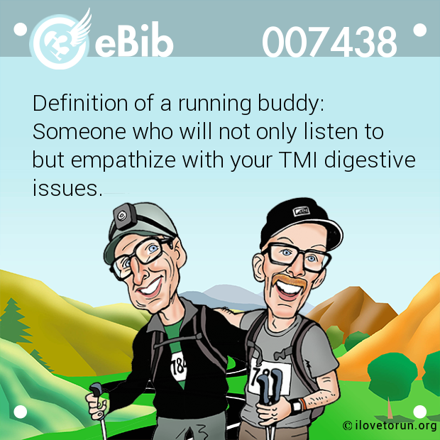 Definition of a running buddy: 