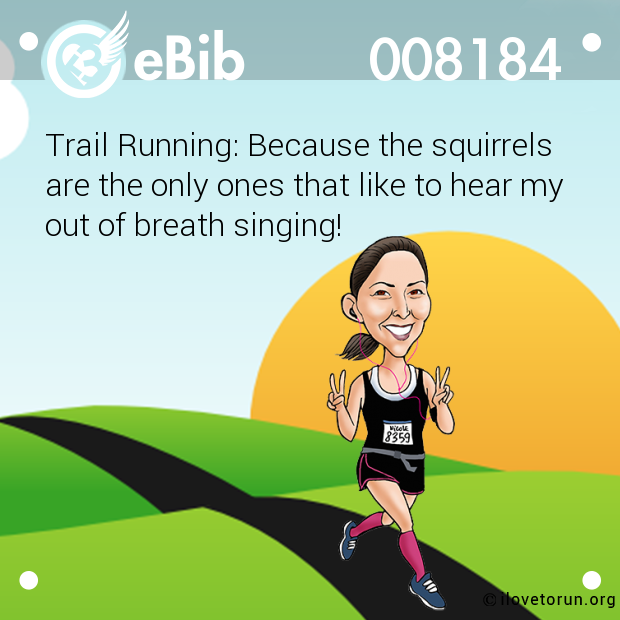 Trail Running: Because the squirrels
