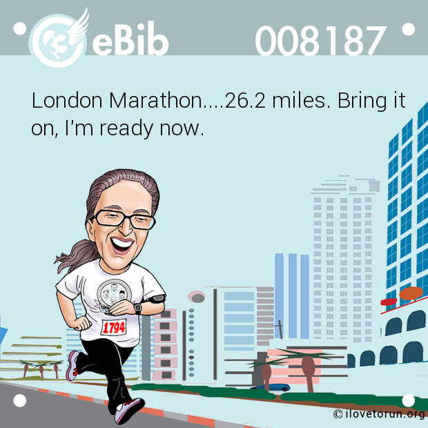 London Marathon....26.2 miles. Bring it