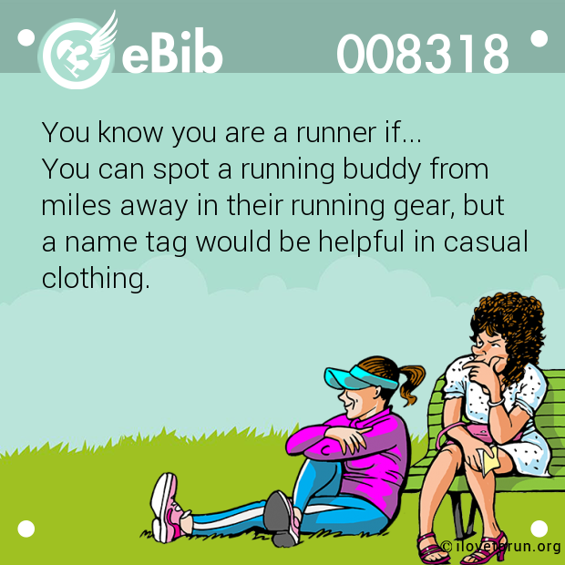 You know you are a runner if...