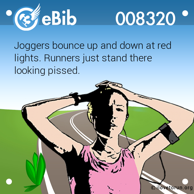 Joggers bounce up and down at red