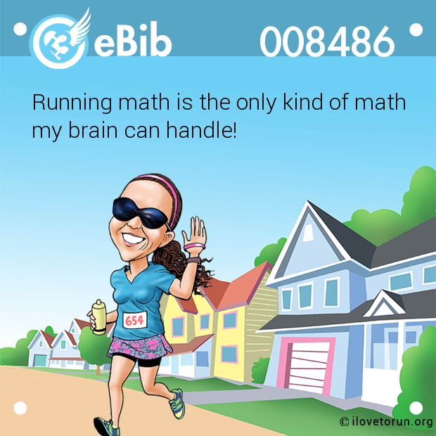 Running math is the only kind of math