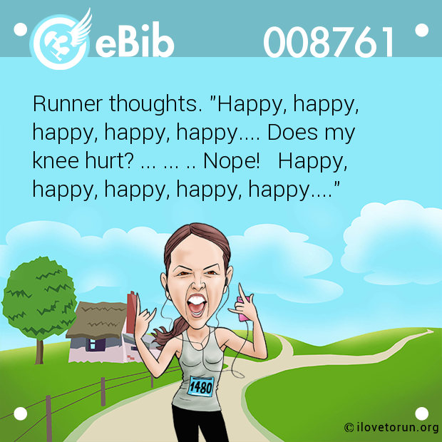 "Runner thoughts. ""Happy, happy, 