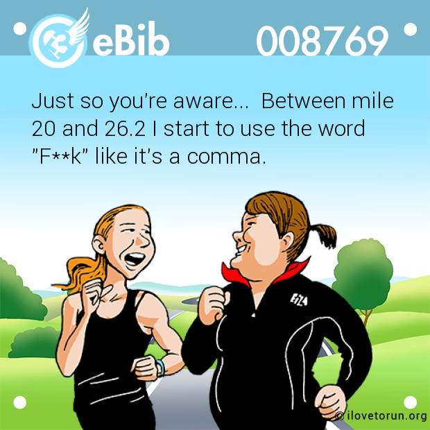 Just so you're aware...  Between mile 