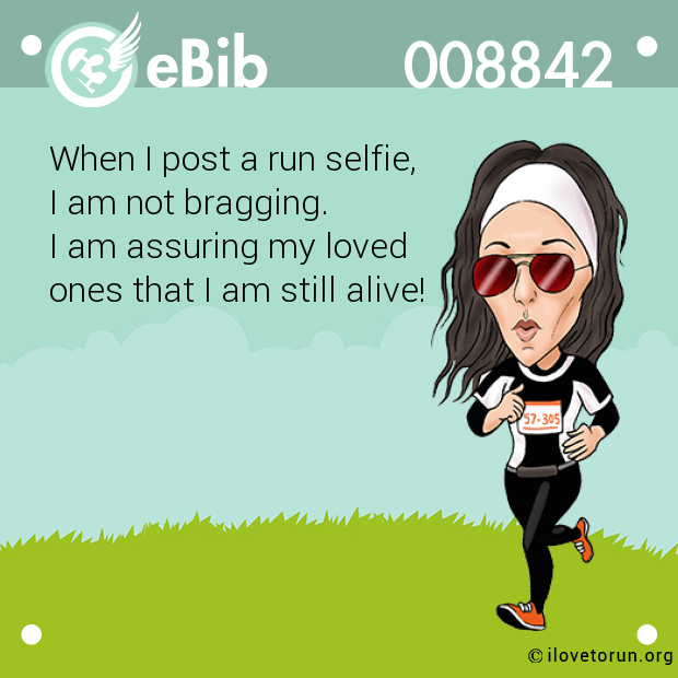 When I post a run selfie, 