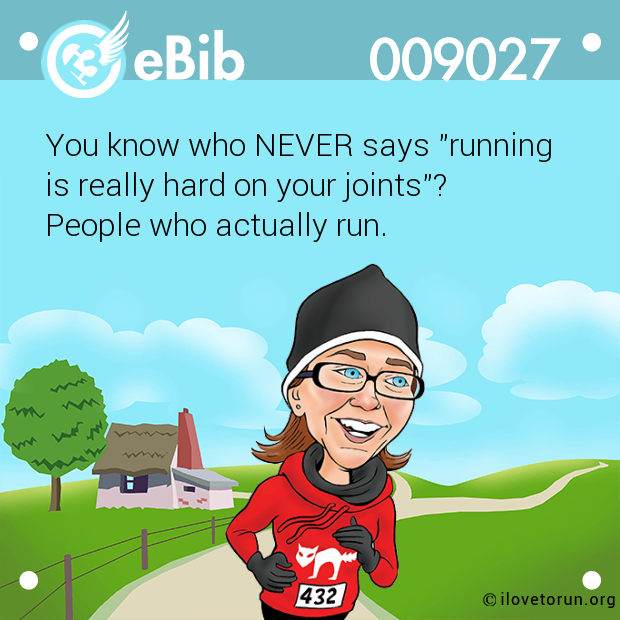 "You know who NEVER says ""running 