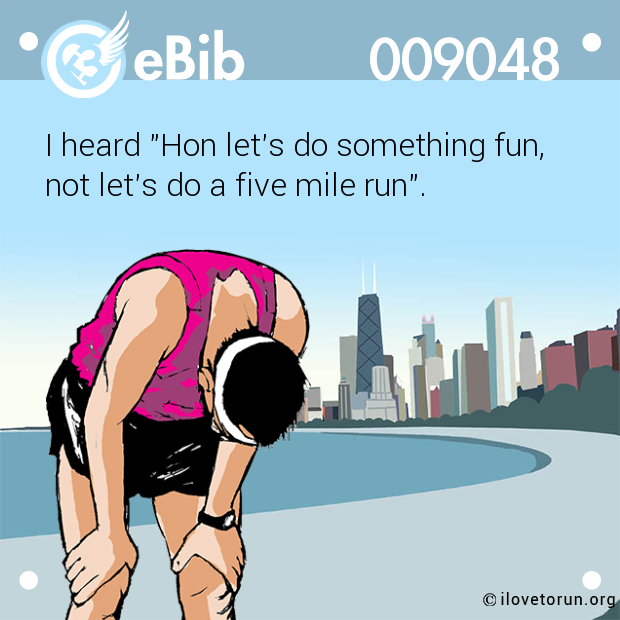 "I heard ""Hon let's do something fun, 