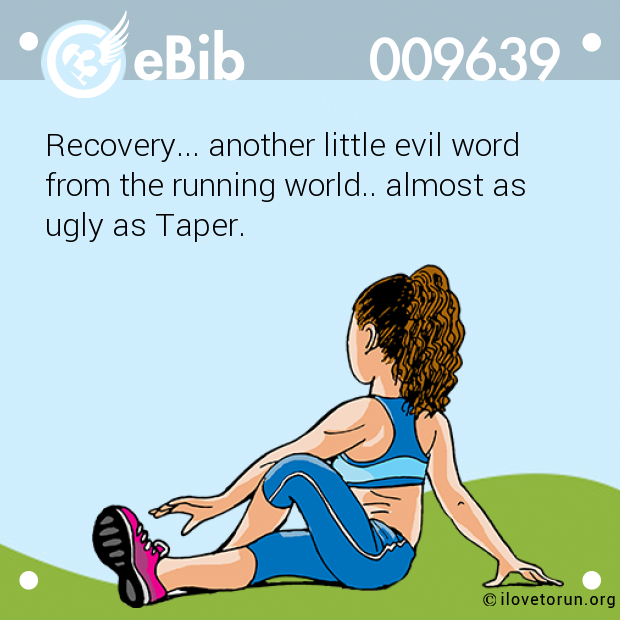 Recovery... another little evil word 
