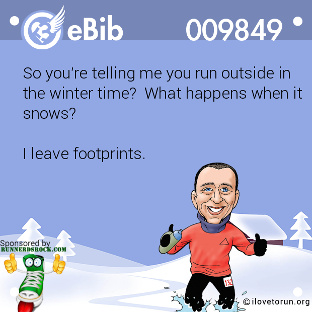 So you're telling me you run outside in