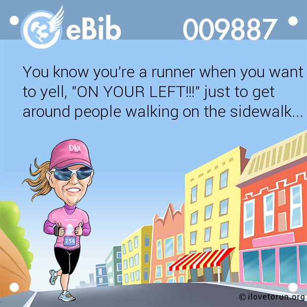 You know you're a runner when you want