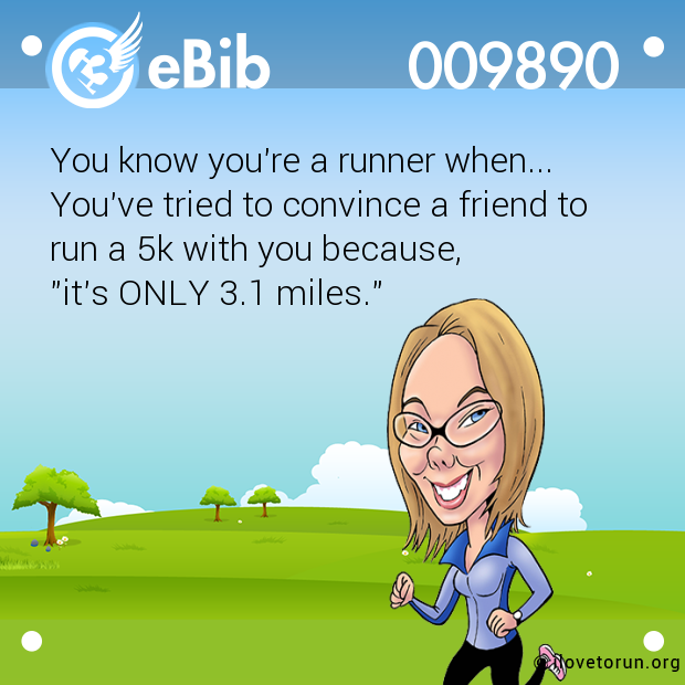 9a41880587379 You know you re a runner when... You ve tried to convince a friend to run  ...