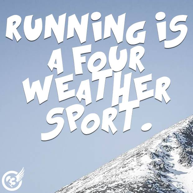 Running is a four weather spor...