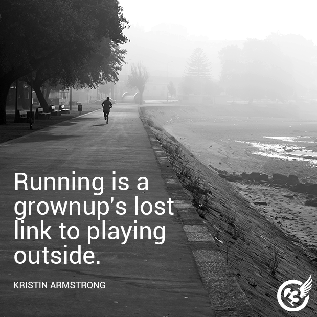 Running is a grownup's lost link to playing outside. Kristin Armstrong