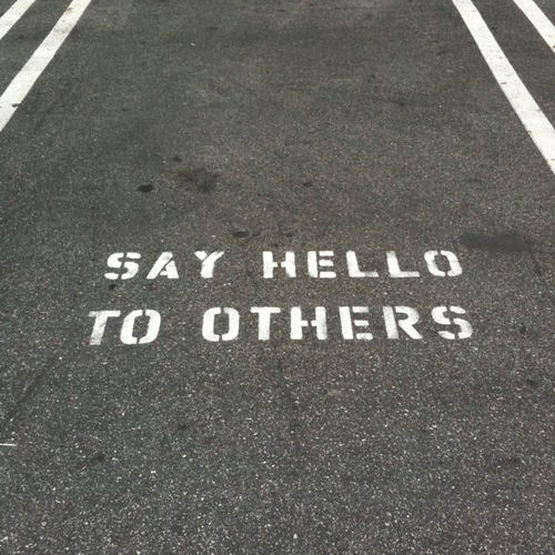 Say hello to others.