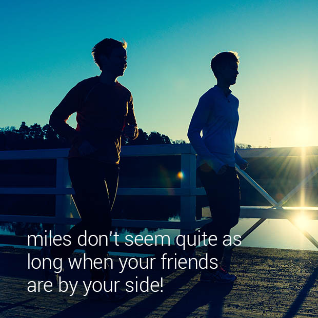 Running is better when shared:...