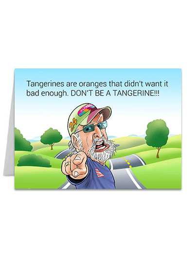 Don't be a Tangerine - Greeting Card